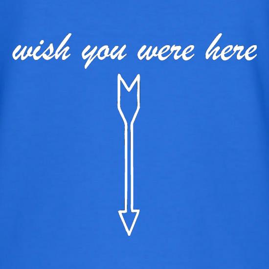 Wish You Were Here t shirt