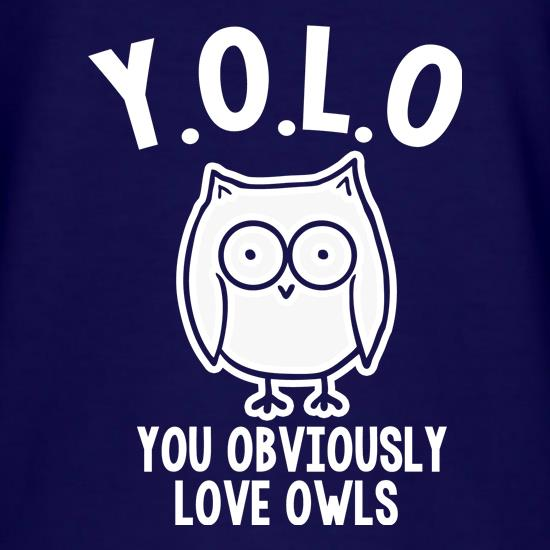 Y.O.L.O You Obviously Love Owls t shirt