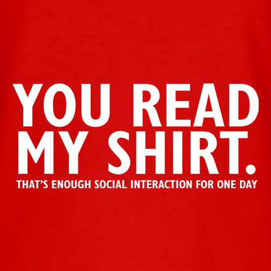 You Read My Shirt That's Enough Social Interaction t shirt