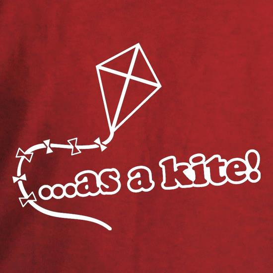 High As A Kite! t shirt