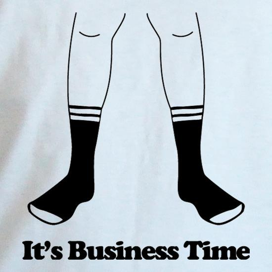 It's Business Time t shirt